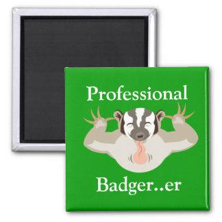 Badgering Badger_Professional Badger er Magnets
