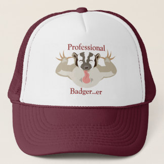 Badgering Badger_Professional Badger...er Trucker Hat