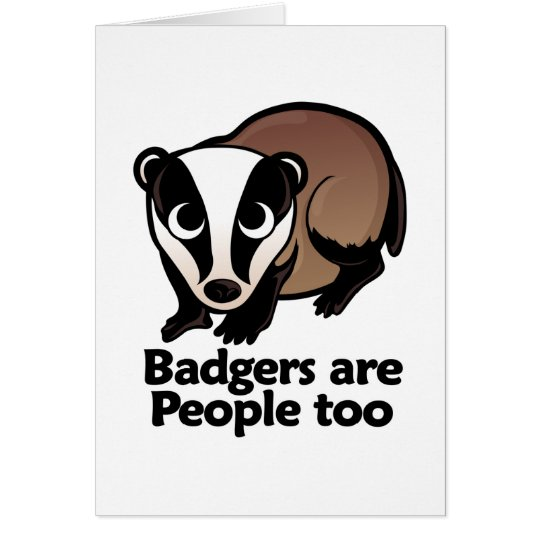 Badgers are People too Card