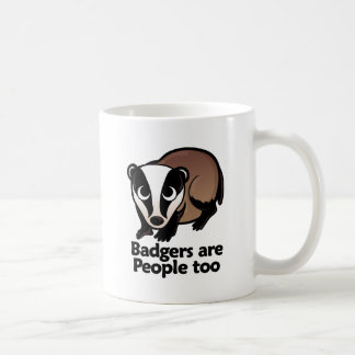 Badgers are People too Coffee Mug