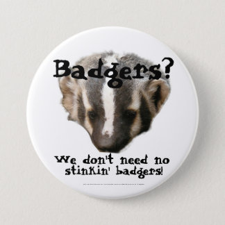 Badgers? We don't need no stinkin' Badgers! 7.5 Cm Round Badge