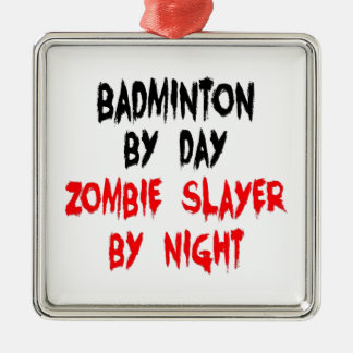 Badminton by Day Zombie Slayer by Night Christmas Ornament