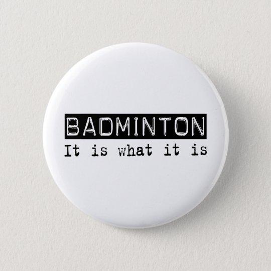 Badminton It Is 6 Cm Round Badge