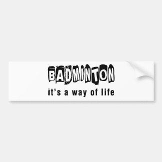 Badminton It's a way of life Bumper Sticker