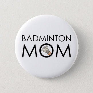 Badminton Mom 6 Cm Round Badge