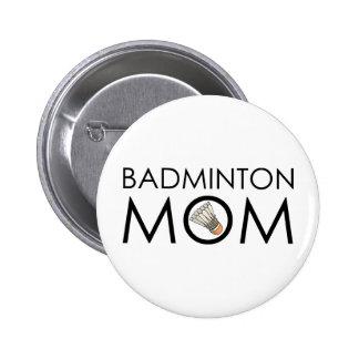 Badminton Mum 6 Cm Round Badge