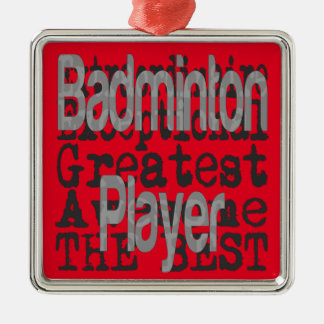 Badminton Player Extraordinaire Christmas Ornament