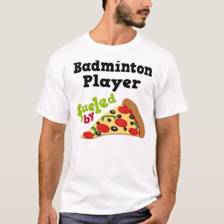 Badminton Player (Funny) Pizza T Shirt