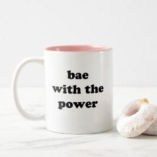 Bae With The Power Two-Tone Coffee Mug