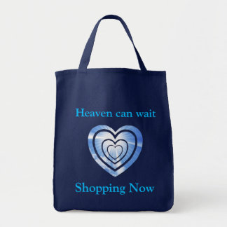 BAG/ Heaven can wait. Shopping Now Grocery Tote Bag