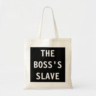 Bag The Boss's Slave Budget Tote Bag