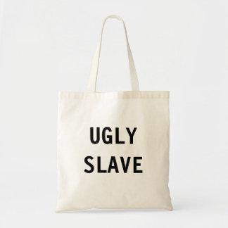 Bag Ugly Slave