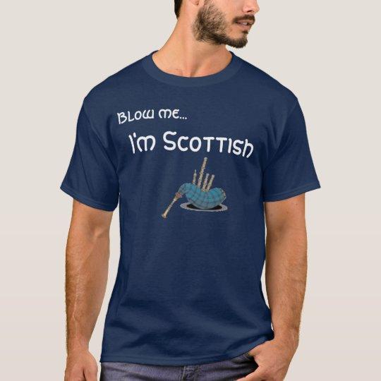 bagpipe, Blow me, I'm Scottish T-Shirt