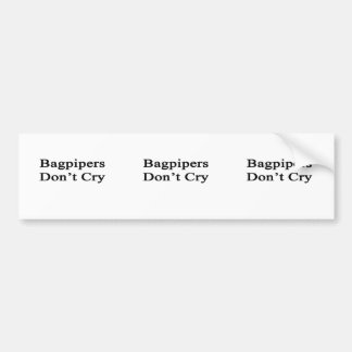 Bagpipers Don't Cry Bumper Sticker