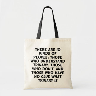 Bags) There are 10 kinds...trinary Budget Tote Bag