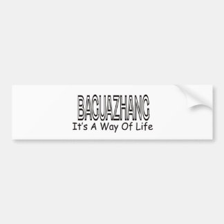 Baguazhang It s A Way Of Life Bumper Stickers