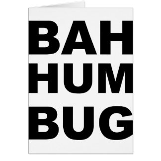 Bah Hum Bug. Card