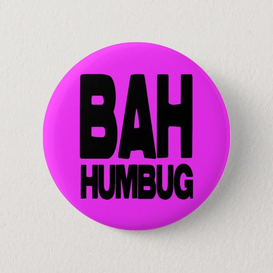 Bah humbug 6 cm round badge