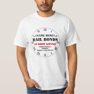 BAIL BONDS - FUNNY!  CUSTOMIZABLE! T-Shirt
