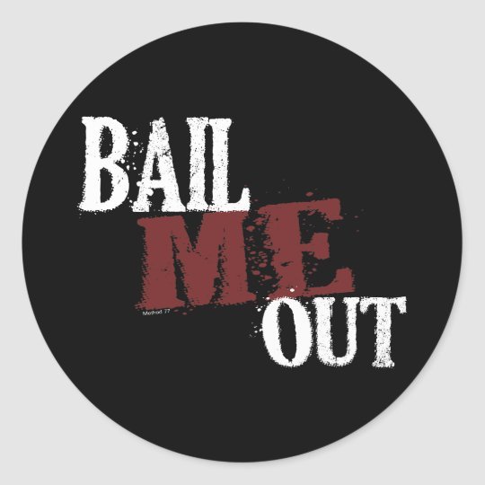 Bail Me Out Sticker