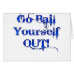 Bail Yourself Out Funny Bailout Greeting Card