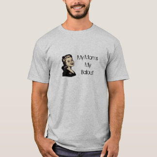 Bailout Mom T-Shirt