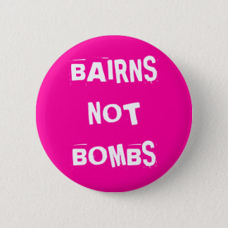 Bairns Not Bombs 6 Cm Round Badge