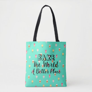 Bake The World A Better Place All Over Print Tote