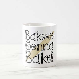 Bakers Gonna Bake Coffee Cup