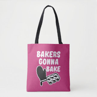 Bakers Gonna Bake funny women's bag