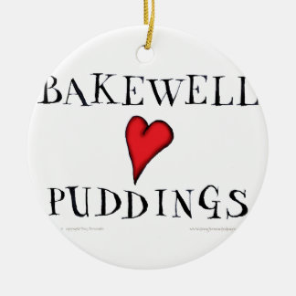 Bakewell Loves Pudings, tony fernandes Round Ceramic Decoration