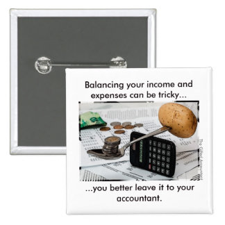 """""""Balancing your income and expenses can be tricky"""" 15 Cm Square Badge"""