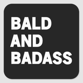 Bald and Badass Square Sticker