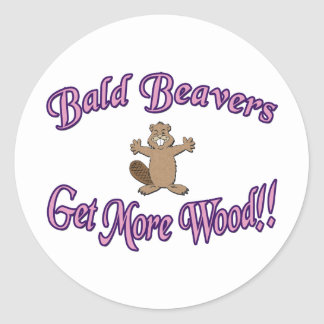 Bald Beavers Get More Wood Round Sticker