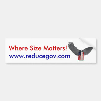 Bald Eagle, Where Size Matters!, www.reducegov.com Bumper Sticker