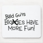 Bald Guys Have More Fun Black Text Mouse Pad
