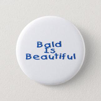 Bald Is Beautiful 6 Cm Round Badge
