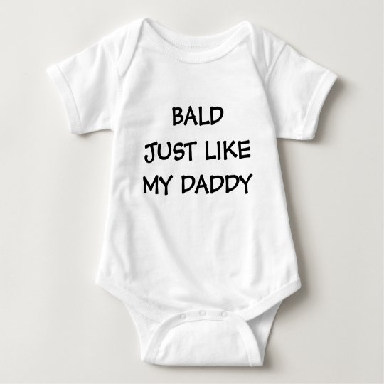 BALD JUST LIKE MY DADDY BABY BODYSUIT