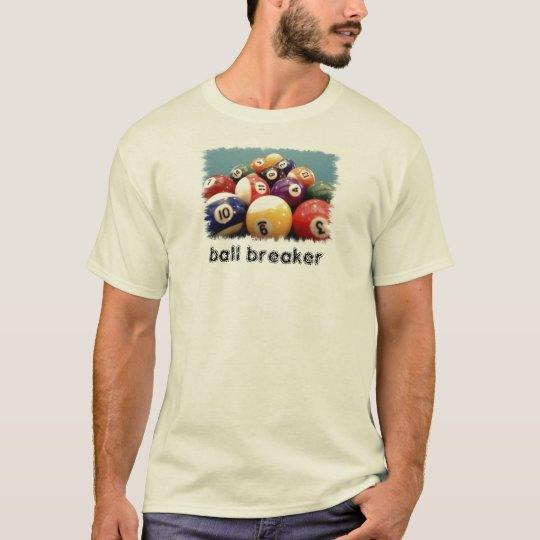 ball breaker T-Shirt