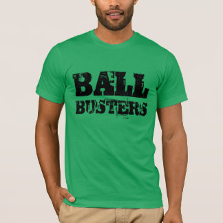 """Ball Busters"" t-shirt"