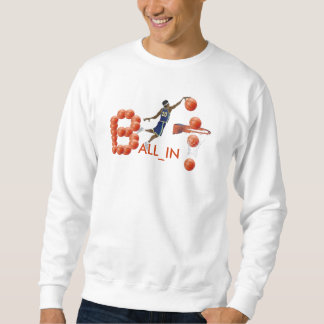 BALL_IN! Sweatshirt