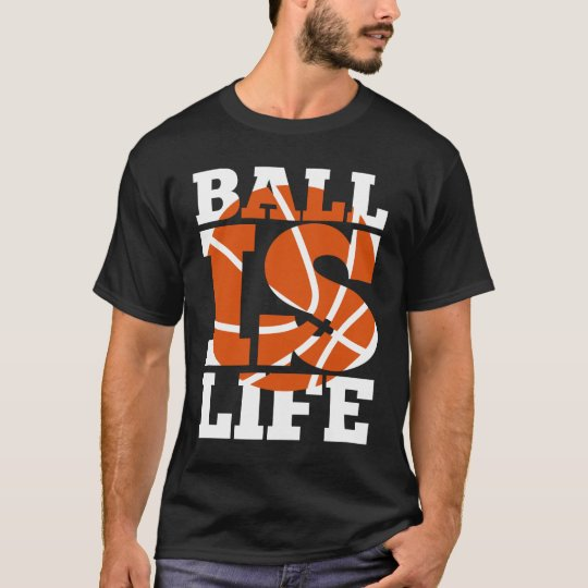 Ball is Life Graphic Basketball Sporting T-shirt