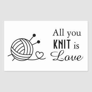 Ball of Knitting Yarn Craft - All You Knit is Love Rectangular Sticker