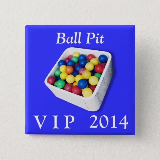 Ball Pit VIP 15 Cm Square Badge