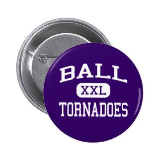 Ball - Tornadoes - High School - Galveston Texas 6 Cm Round Badge