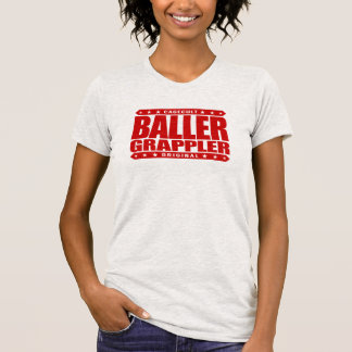 BALLER GRAPPLER - Gangster at Brazilian Jiu-Jitsu Shirt