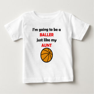 Baller Like My Aunt Baby T-Shirt