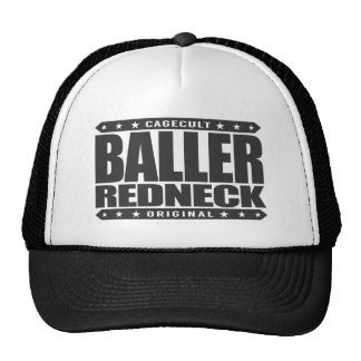 BALLER REDNECK - Proud Conservative Rodeo Gangster Cap