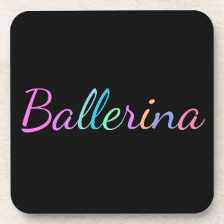 """""""Ballerina"""" in Colorful Lettering on Black Drink Coasters"""