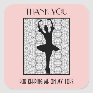 Ballerina Thank You For Keeping Me On My Toes Square Sticker